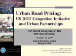 urban road pricing us dot congestion initiative and urban partnerships