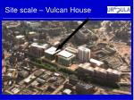 site scale vulcan house