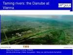 taming rivers the danube at vienna