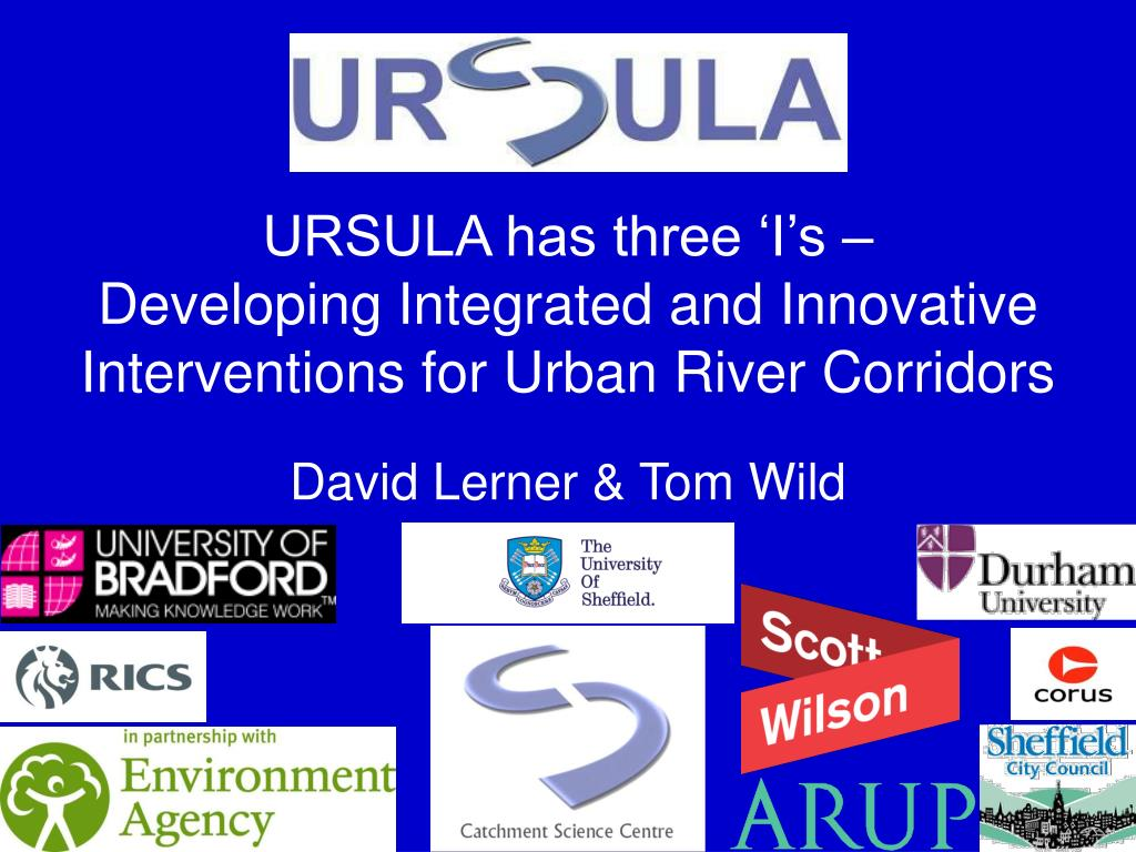 ursula has three i s developing integrated and innovative interventions for urban river corridors l.