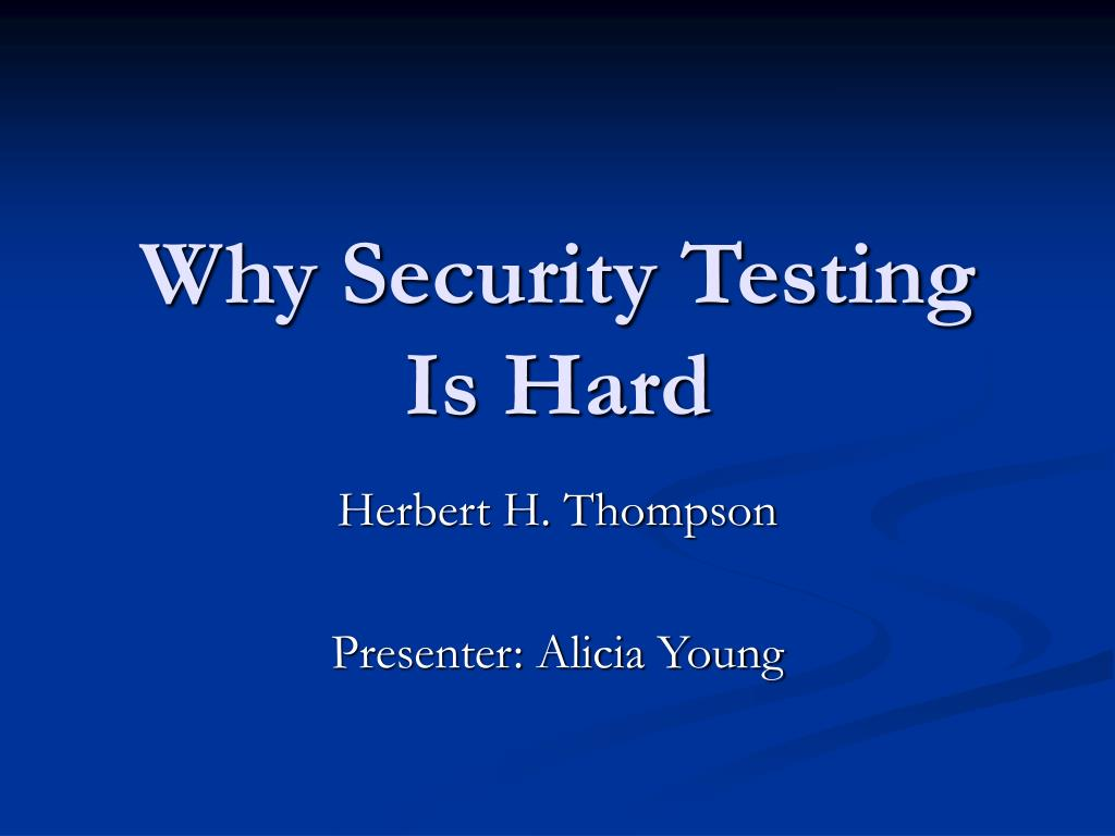 why security testing is hard l.