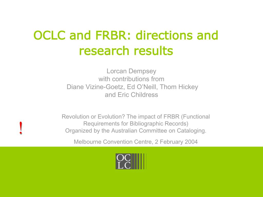 oclc and frbr directions and research results l.