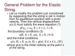 general problem for the elastic string