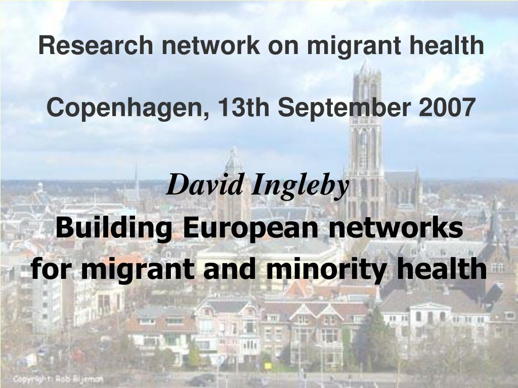 research network on migrant health copenhagen 13th september 2007 l.
