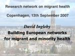 research network on migrant health copenhagen 13th september 2007