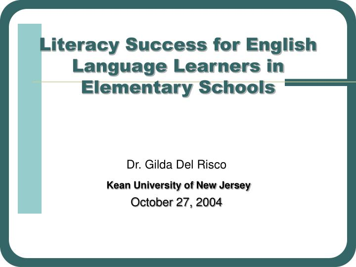 literacy success for english language learners in elementary schools n.