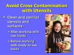 avoid cross contamination with utensils