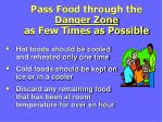 pass food through the danger zone as few times as possible