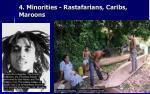 4 minorities rastafarians caribs maroons