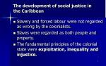 the development of social justice in the caribbean