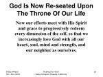 god is now re seated upon the throne of our life