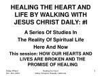 healing the heart and life by walking with jesus christ daily i