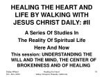 healing the heart and life by walking with jesus christ daily ii