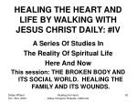 healing the heart and life by walking with jesus christ daily iv