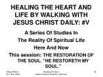 healing the heart and life by walking with jesus christ daily v