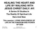 healing the heart and life by walking with jesus christ daily vi