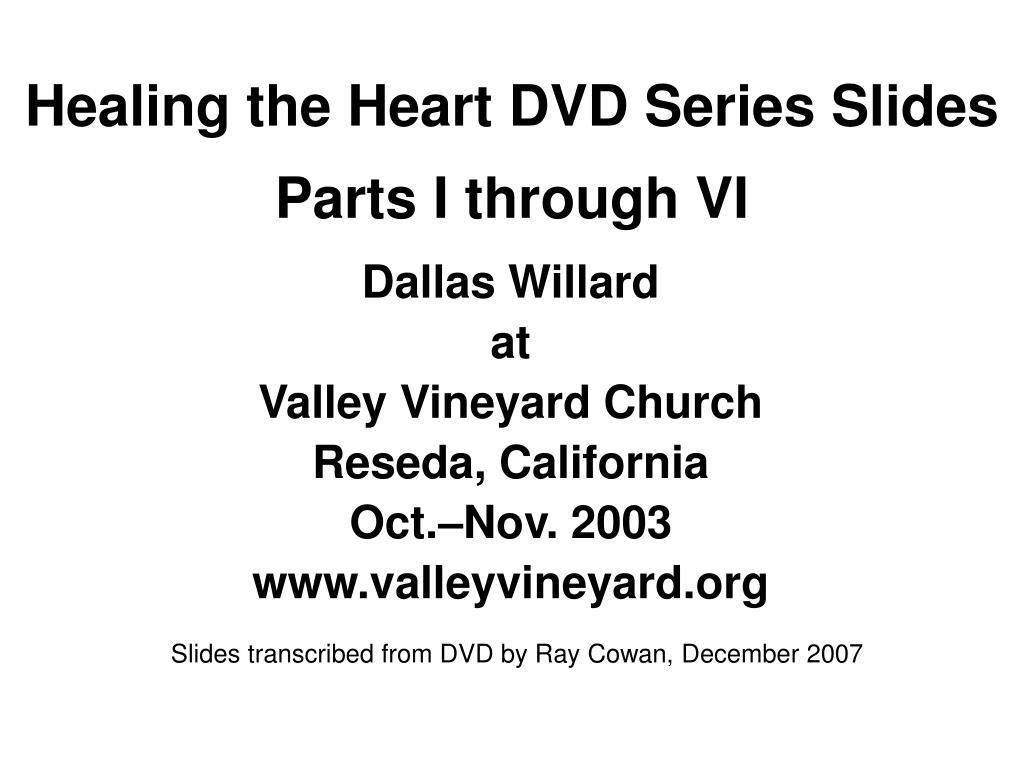 healing the heart dvd series slides parts i through vi l.