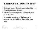learn of me rest to soul