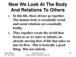 now we look at the body and relations to others