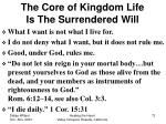 the core of kingdom life is the surrendered will