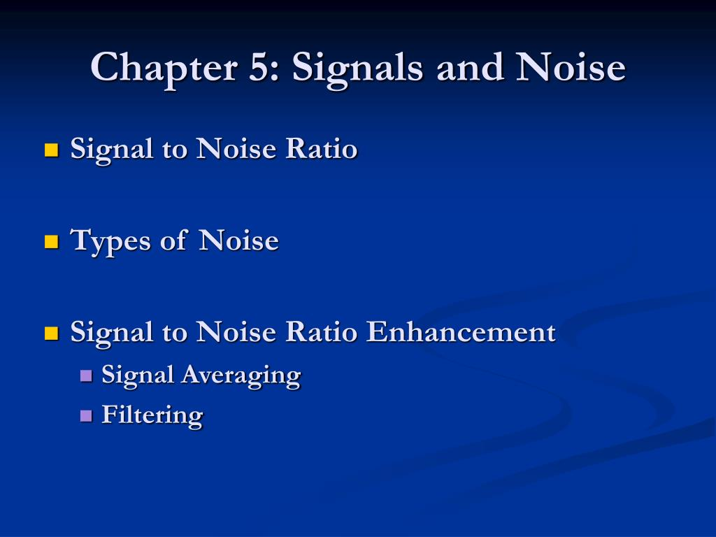 chapter 5 signals and noise l.