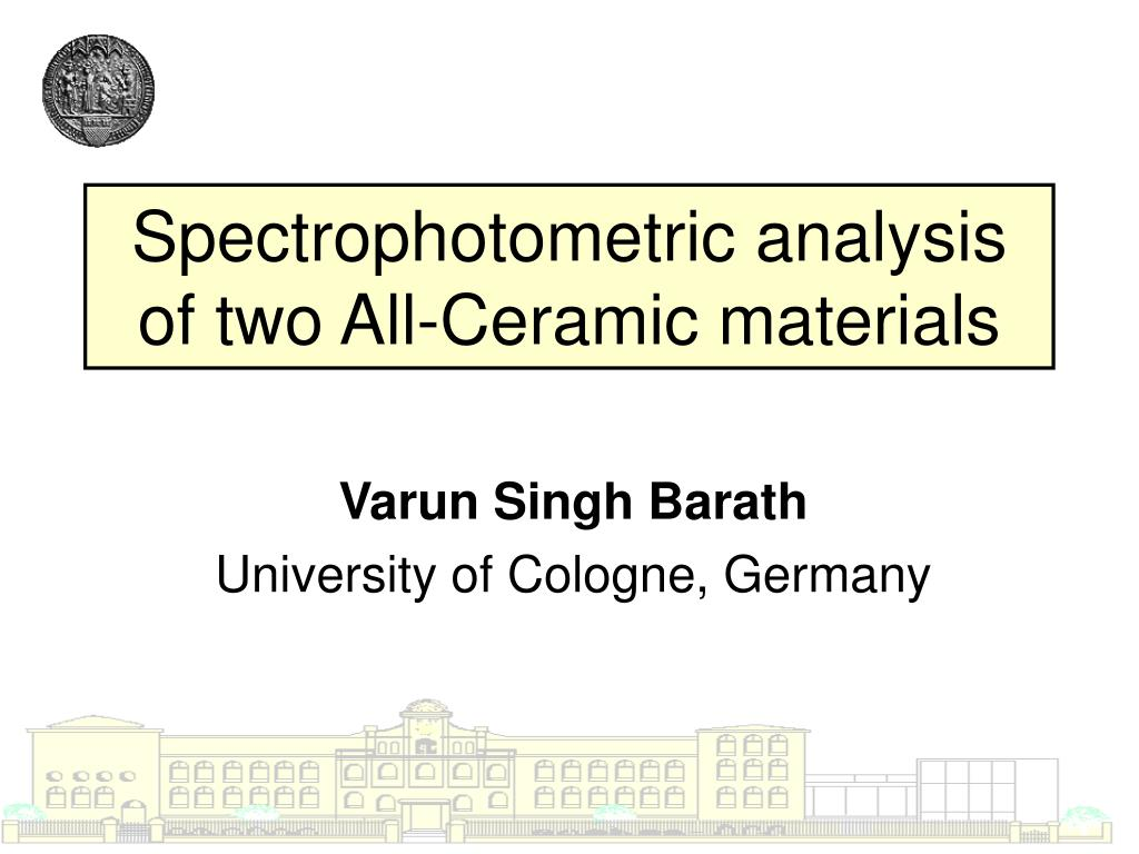 spectrophotometric analysis of two all ceramic materials l.