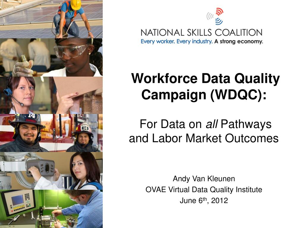 workforce data quality campaign wdqc for data on all pathways and labor market outcomes l.