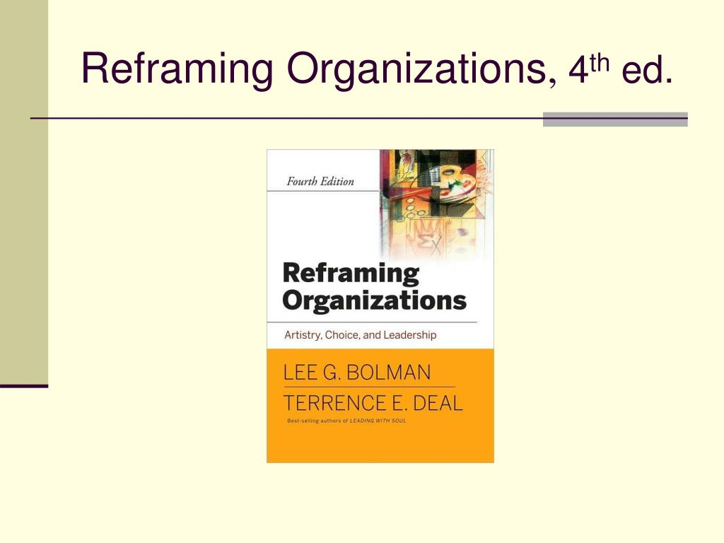 reframing organizations 4 th ed l.