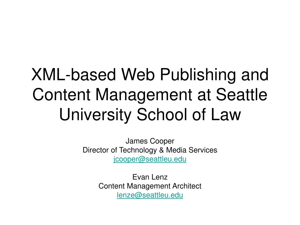 xml based web publishing and content management at seattle university school of law l.