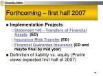 forthcoming first half 200733
