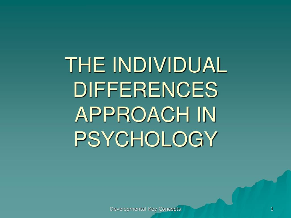 the individual differences approach in psychology l.