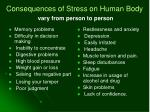 consequences of stress on human body vary from person to person