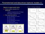 parameterised and data driven hadronic models 1