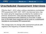 unscheduled assessment interviews
