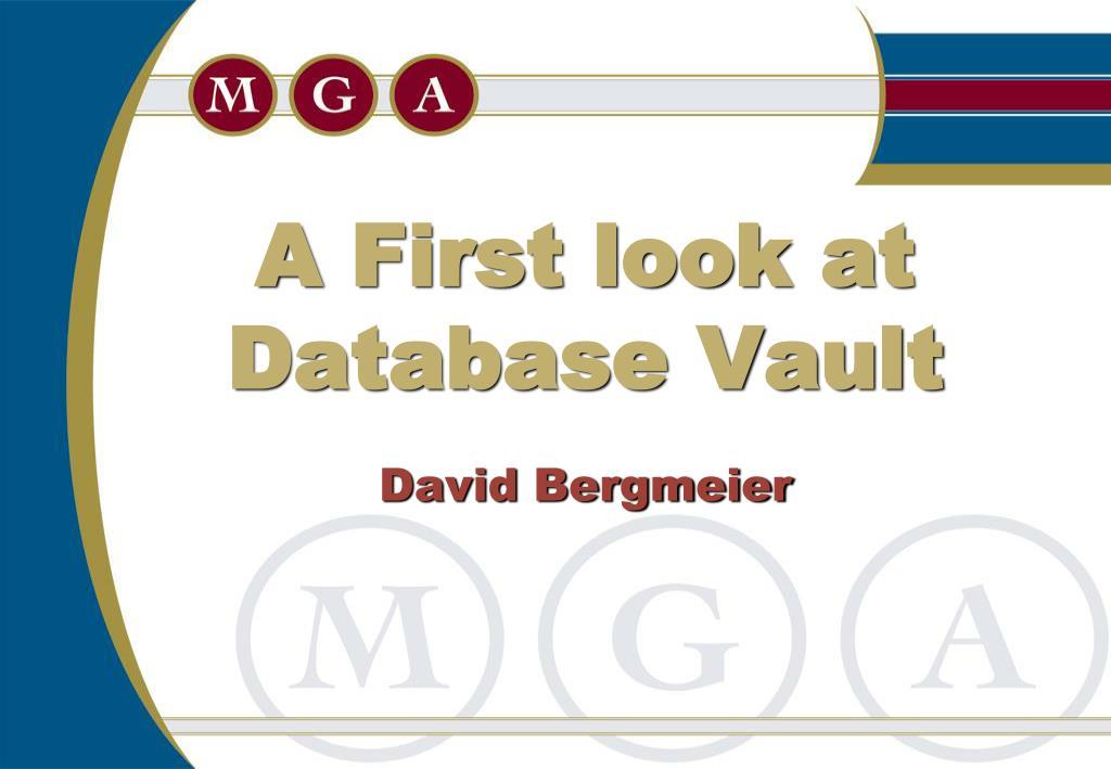 a first look at database vault david bergmeier l.