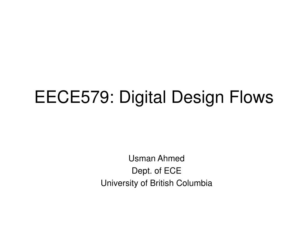 eece579 digital design flows l.