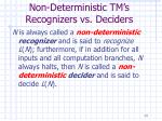 non deterministic tm s recognizers vs deciders