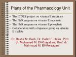 plans of the pharmacology unit