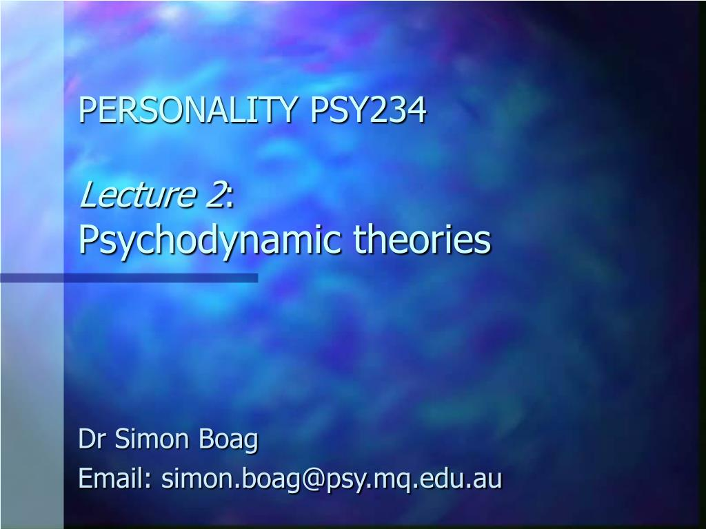 personality psy234 lecture 2 psychodynamic theories l.