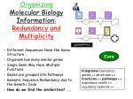 organizing molecular biology information redundancy and multiplicity