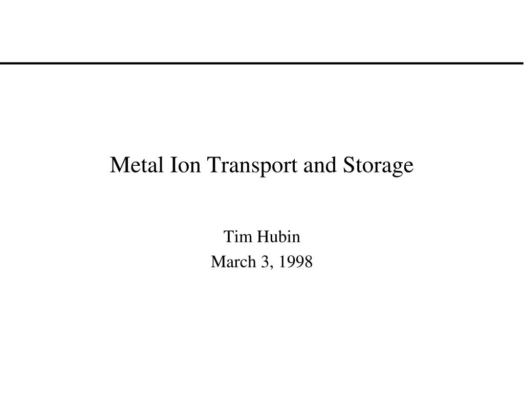 metal ion transport and storage l.
