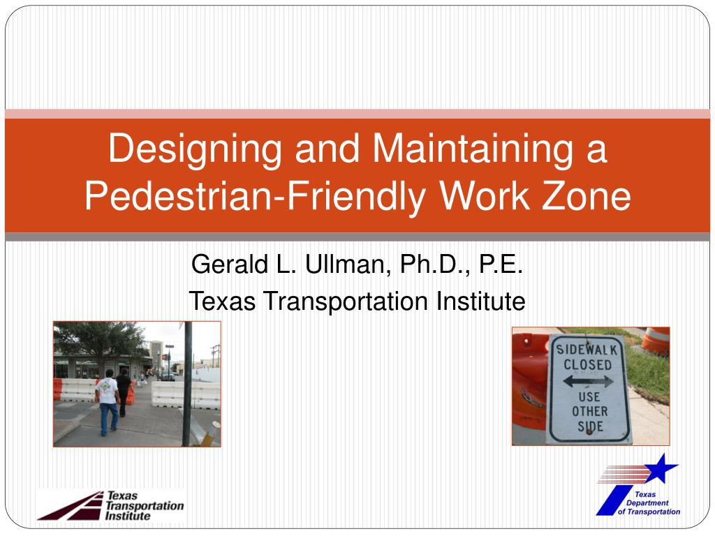 designing and maintaining a pedestrian friendly work zone l.