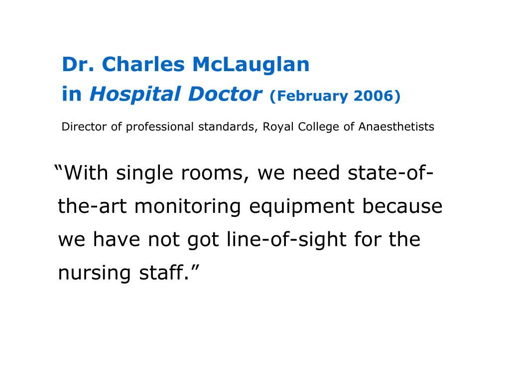 Dr. Charles McLauglan                           in