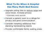 what to do when a hospital has many multi bed rooms