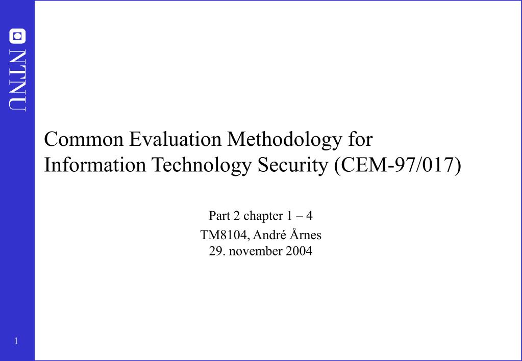 common evaluation methodology for information technology security cem 97 017 l.