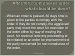 after the court passes order what should be done