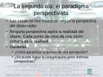 la segunda ola el paradigma perspectivista