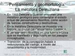pensamiento y geomorfolog a la met fora deleuziana