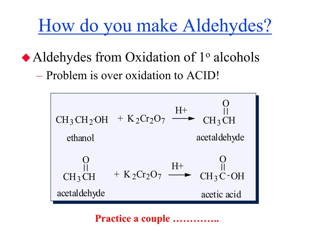 How do you make Aldehydes?