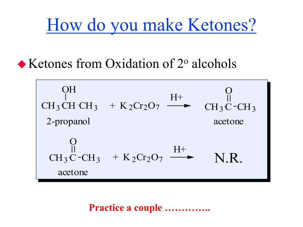 How do you make Ketones?